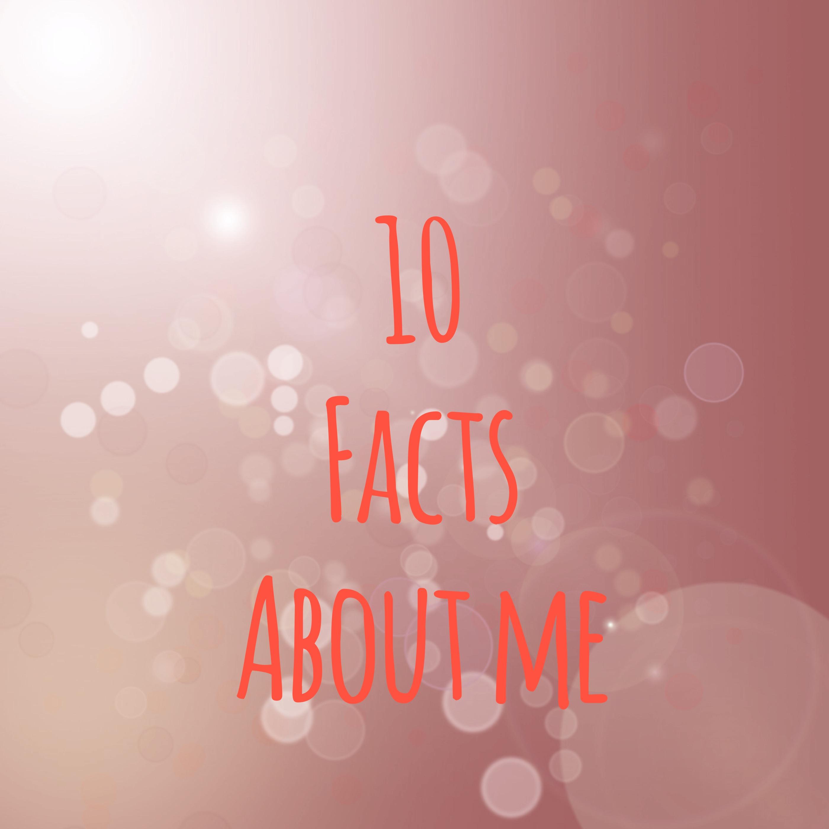 10 facts about me - Jennifit